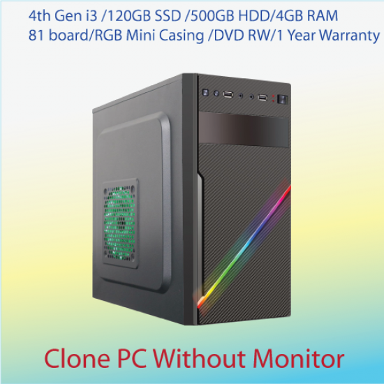 Intel 4th Gen Core i3 Clone PC With 500GB HDD & 120GB SSD -4GB RAM-Without Monitor